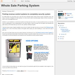 Whole Sale Parking System: Parking revenue control systems to completely security system