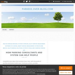 How parking consultants and system can help people - parkeee.over-blog.com