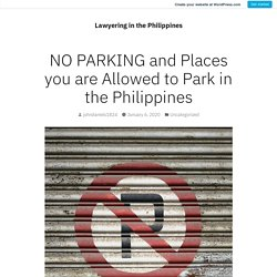 NO PARKING and Places you are Allowed to Park in the Philippines – Lawyering in the Philippines