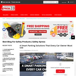 4 Smart Parking Solutions That Every Car Owner Must Use - Safety Xpress