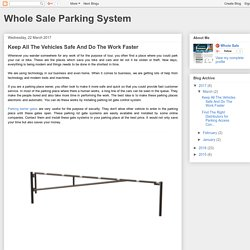 Whole Sale Parking System: Keep All The Vehicles Safe And Do The Work Faster