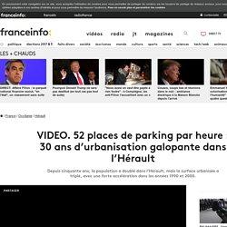 52places de parking par heure: 30ans d'urbanisation galopante dans l'Hérault