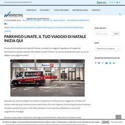 ParkinGO Linate, il tuo viaggio di Natale inizia qui - Marketing Informatico