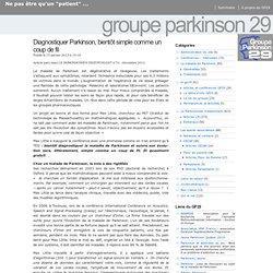 Groupe Parkinson 29 » Diagnostiquer Parkinson, bientôt simple comme un coup de fil