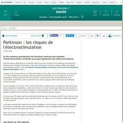 Parkinson: les risques de l'électrostimulation