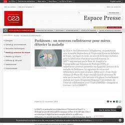Espace Presse - Parkinson : un nouveau radiotraceur pour mieux détecter la maladie