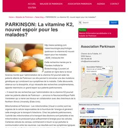 PARKINSON: La vitamine K2, nouvel espoir pour les malades? Association Parkinson