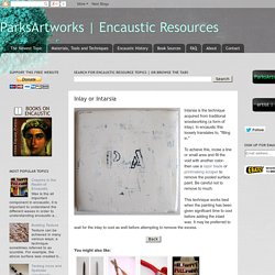 Encaustic Resources: Inlay or Intarsia