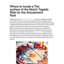 Where to locate a The surface of the Notch Tagada Ride for the Amusement ParkSurfrabbit