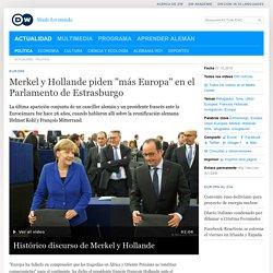 Merkel y Hollande piden ″más Europa″ en el Parlamento de Estrasburgo