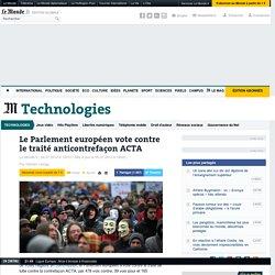 Le Parlement européen vote contre le traité anticontrefaçon ACTA
