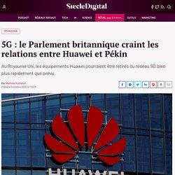 5G : le Parlement britannique craint les relations entre Huawei et Pékin