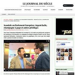 Scandale au Parlement Européen : Argent facile, champagne à gogo et autres privilèges