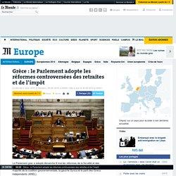 Grèce: le Parlement adopte les réformes controversées des retraites et de l'impôt