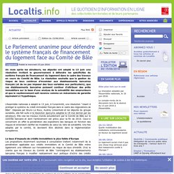 Le Parlement unanime pour défendre le système français de financement du logement face au Comité de Bâle