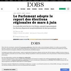 17 fév. 2021 Le Parlement adopte le report des élections régionales de mars à juin