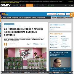 Le Parlement européen rétablit l'aide alimentaire aux plus démunis