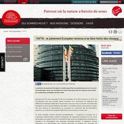 TAFTA : le parlement Européen renonce à se faire l'écho des citoyens