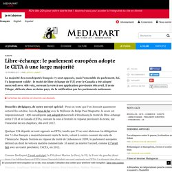 Libre-échange: le parlement européen adopte le CETA à une large majorité