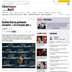 """Rachida Dati au Parlement européen : """"Je n'en peux plus"""""""