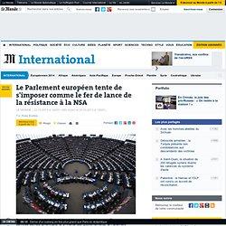 Le Parlement européen tente de s'imposer comme le fer de lance de la résistance à la NSA