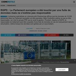RGPD : Le Parlement européen a été touché par une fuite de données mais ne s'estime pas responsable