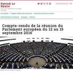 Compte-rendu de la réunion du Parlement européen du 12 au 15 septembre 2016 – Patrick Le Hyaric