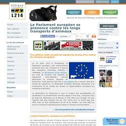 L214 16/03/12 Le Parlement européen se prononce contre les longs transports d'animaux
