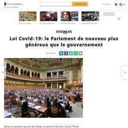 Loi Covid-19: le Parlement de nouveau plus généreux que le gouvernement