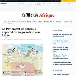 Le Parlement de Tobrouk reprend les négociations en Libye