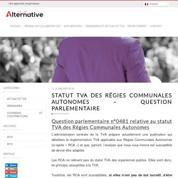 Statut TVA des Régies Communales Autonomes – Question parlementaire