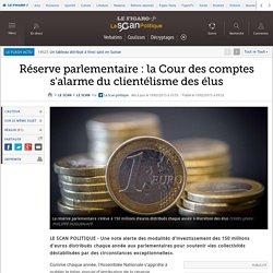 Réserve parlementaire : la Cour des comptes s'alarme du clientélisme des élus