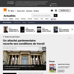 Un attaché parlementaire raconte ses conditions de travail sur Orange Actualités