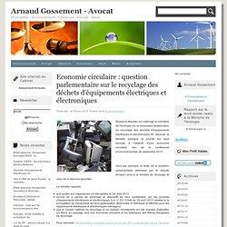 Economie circulaire : question parlementaire sur le recyclage des déchets d'équipements électriques et électroniques
