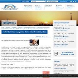 « Cahier d'un retour au pays natal : l'arme miraculeuse de la poésie (...) - Assemblée Parlementaire de la Francophonie (APF)