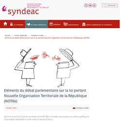 2015. Eléments du débat parlementaire sur la loi portant Nouvelle Organisation Territoriale de la République (NOTRe)/ SYNDEAC