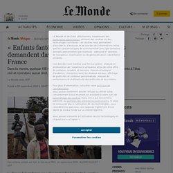 «Enfants fantômes»: des parlementaires demandent davantage d'engagement de la France