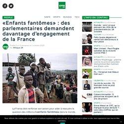 «Enfants fantômes» : des parlementaires demandent davantage d'engagement de la France