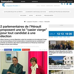 """2 parlementaires de l'Hérault proposent une loi """"casier vierge"""" pour tout candidat à une élection - France 3 Languedoc-Roussillon"""