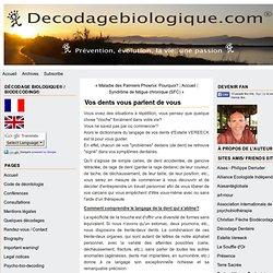 Vos dents vous parlent de vous - decodagebiologique.com