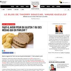 Faut-il avoir peur du gluten ? Ou des médias qui en parlent ?