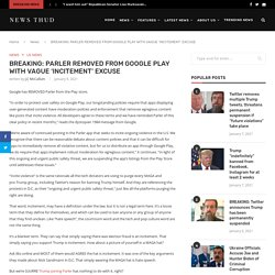 PARLER REMOVED FROM GOOGLE PLAY WITH VAGUE 'INCITEMENT' EXCUSE