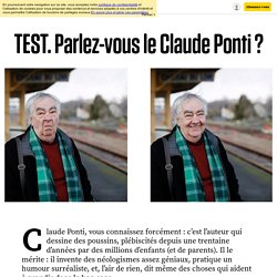 Parlez-vous le Claude Ponti ? (Faites ce test avant qu'il éclapète) - 20 janvier 2019