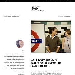 Vous savez que vous parlez couramment une langue quand... - EF Blog France