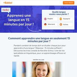 Parlez une nouvelle langue en 15 minutes par jour