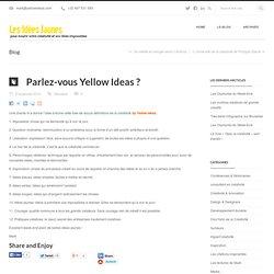 Les Idées Jaunes » Blog Archive » Parlez-vous Yellow Ideas ? - Les carnets de Mark Raison, consultant et facilitateur en créativité chez Yellow Ideas