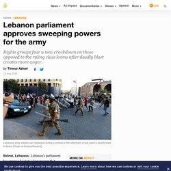 Lebanon parliament approves sweeping powers for the army