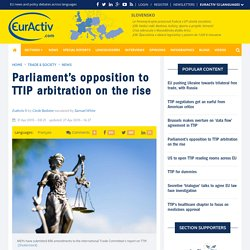 Parliament's opposition to TTIP arbitration on the rise