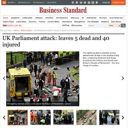 UK Parliament attack: leaves 5 dead and 40 injured
