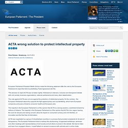 European Parliament / The President : ACTA wrong solution to protect intellectual property